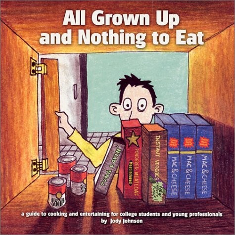 9780970155702: All Grown Up and Nothing to Eat