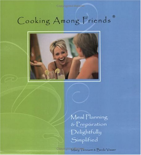 9780970156112: Cooking among friends: Meal planning and preparation delightfully simplified