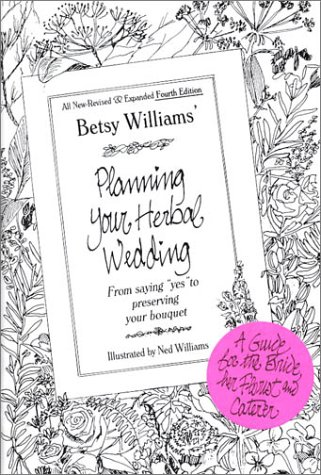Planning your Herbal Wedding: Williams, Betsy