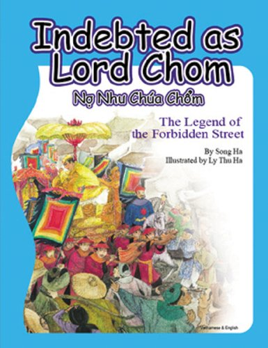 9780970165466: Indebted as Lord Chom: The Legend of the Forbidden Street (English and Vietnamese Edition)