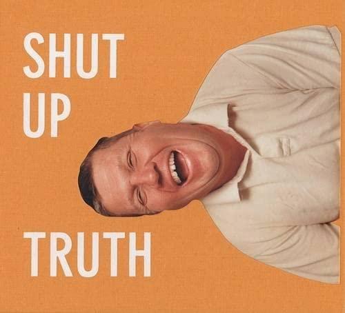 9780970165633: Michael Schmelling: Shut Up Truth
