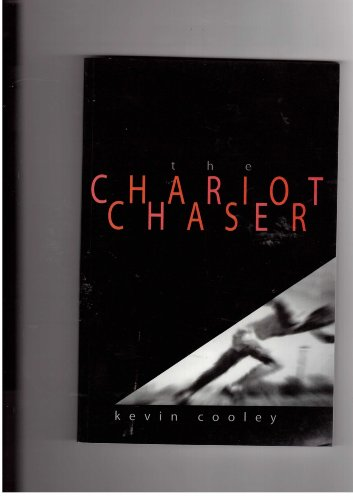 The chariot chaser: Cooley, Kevin