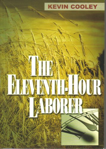 The Eleventh-Hour Laborer: Kevin Cooley