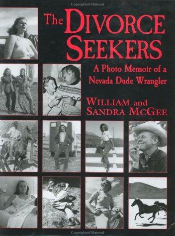 9780970167811: The Divorce Seekers: A Photo Memoir of a Nevada Dude Wrangler