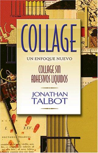 Collage: Un Enfoque Nuevo (Spanish Edition): Jonathan Talbot