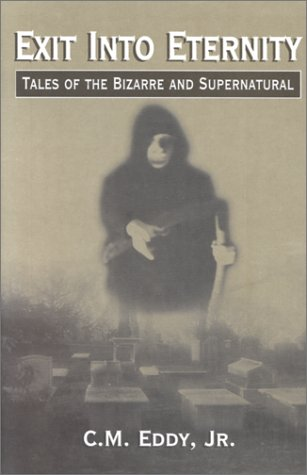 9780970169907: Exit Into Eternity : Tales of the Bizarre and Supernatural