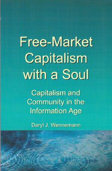 9780970172341: Free-Market Capitalism with a Soul (Capitalism and Community in the Information Age)