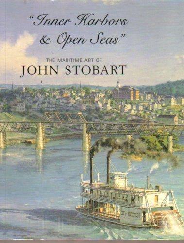 Inner Harbors and Open Seas - The: John Stobart