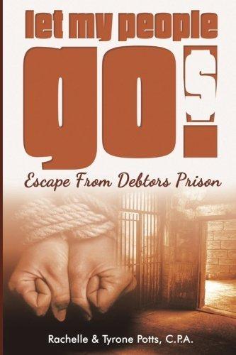 Let My People Go! Escape from Debtors: Poyys, Rachelle &