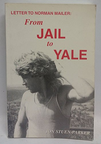 Letter To Norman Mailer: From Jail To: Jon Stuen-Parker