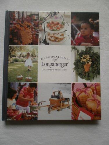 9780970181336: Entertaining with Longaberger: Celebrating the Seasons
