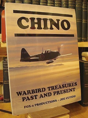 CHINO: WARBIRD TREASURES PAST AND PRESENT: Cupido, Joe
