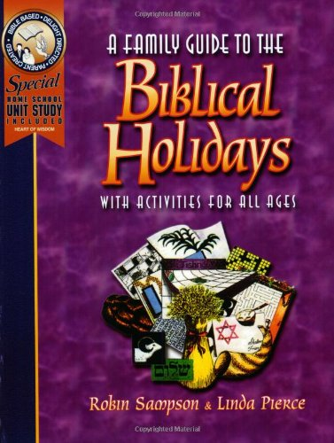 9780970181602: A Family Guide to the Biblical Holidays: With Activities for All Ages