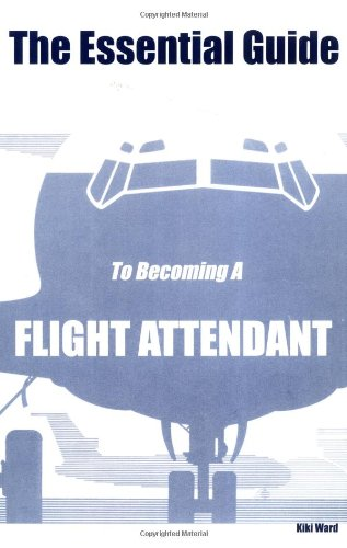 9780970184313: The Essential Guide To Becoming A Flight Attendant