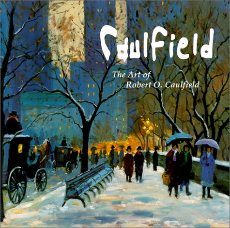 The Art of Robert O. Caulfield: Caulfield, Robert O.