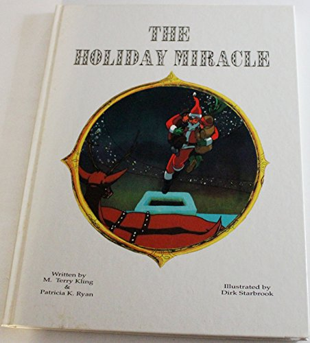 The Holiday Miracle: Kling, M. Terry; Ryan, Patricia K.