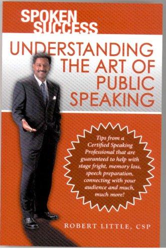 Spoken Success: Understanding the Art of Public Speaking (Signed): Little, Robert