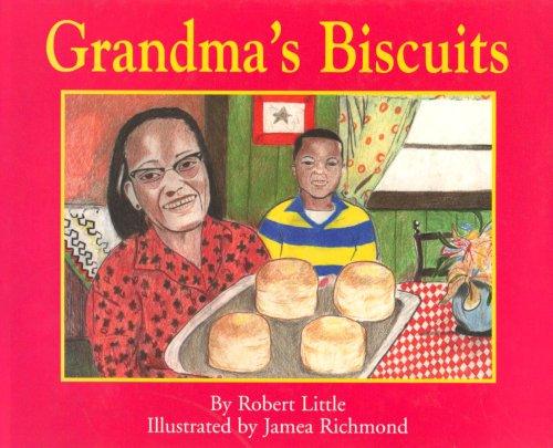 Grandma's Biscuits: Little, Robert