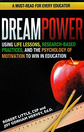 DREAMPOWER: Using Life Lessons, Research-based Practices, and: Robert Little; CSP;
