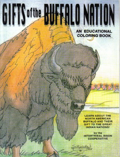 Gifts of the Buffalo Nation: An Educational Coloring Book: Intertribal Bison Cooperative
