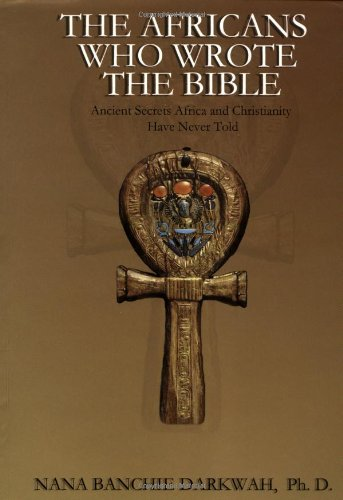 9780970190000: The Africans Who Wrote the Bible