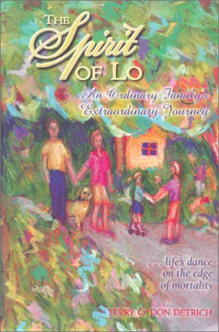 9780970193407: The Spirit of Lo : An Ordinary Family's Extraordinary Journey