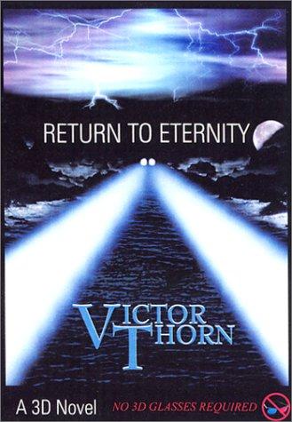 Return to Eternity: A 3-D Novel: Victor Thorn