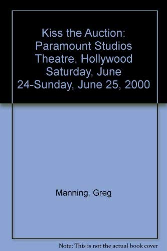 Kiss the Auction: Paramount Studios Theatre, Hollywood: Manning, Greg