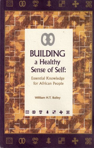 9780970197603: Building a healthy sense of self: Essential knowledge for African people