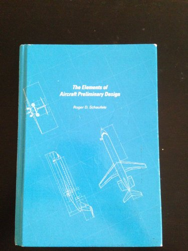 9780970198600: The Elements of Aircraft Preliminary Design
