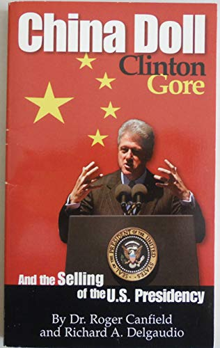 9780970205308: China Doll - Clinton, Gore and the Selling of the U.S. Presidency