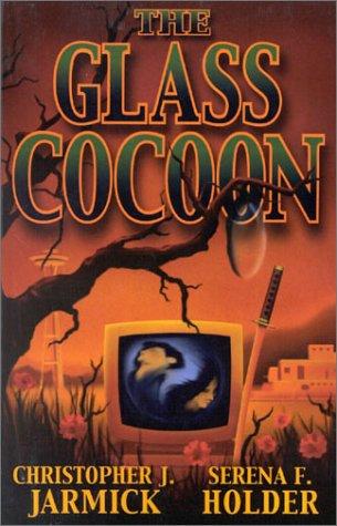 The Glass Cocoon: Christopher J. Jarmick