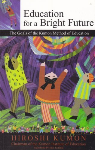 9780970209214: Education for a Bright Future: The Goals of the Kumon Method for Education