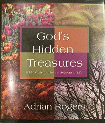 God's Hidden Treasures: Biblical Wisdom for the Seasons of Life: Adrian Rogers