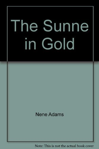 The Sunne in Gold: Adams, Nene