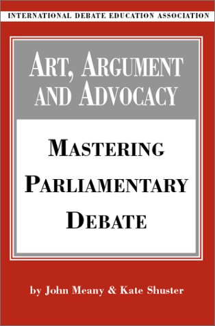Art, Argument, and Advocacy Mastering Parliamentary Debate: Kate Shuster