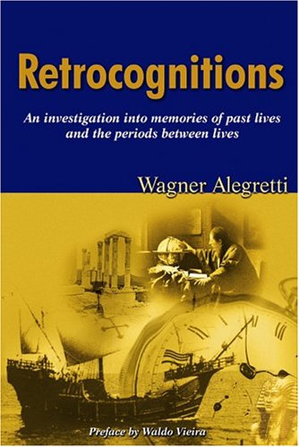 9780970213167: Retrocognitions: An Investigation into Memories of Past Lives and the Period Between Lives