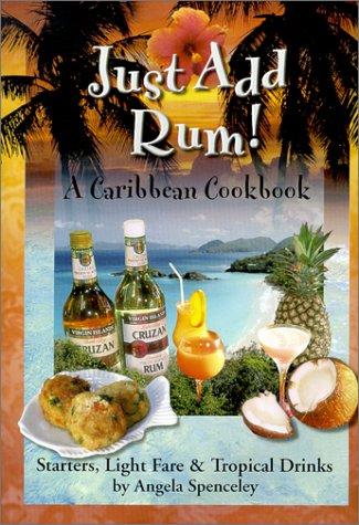 9780970216809: Just Add Rum! Caribbean Cookbook