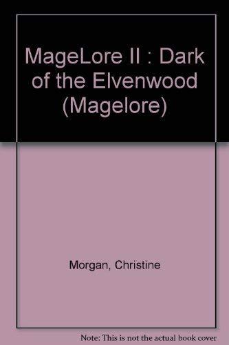 9780970218902: MageLore II : Dark of the Elvenwood