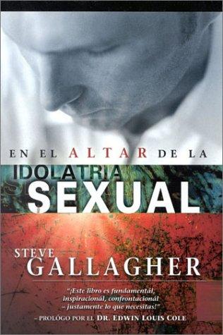 9780970220264: En El Altar de La Idolatria Sexual