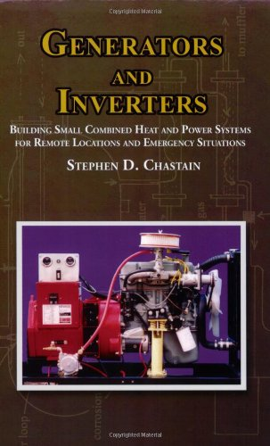 Generators and Inverters: Building Small Combined Heat and Power Systems For Remote Locations and ...