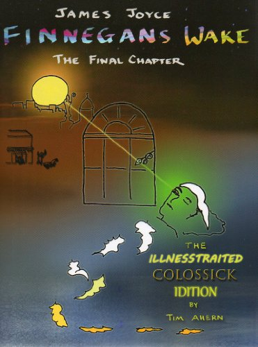 9780970224125: Finnegans Wake, The Final Chapter (The Illnesstraited Colossick Idition of Finnegans Wake)