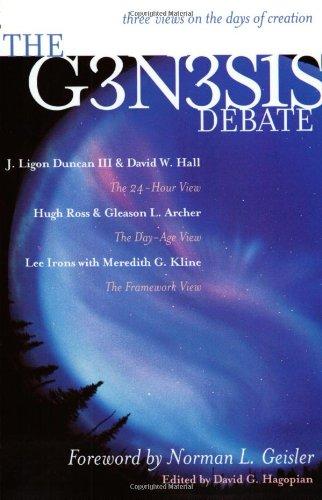 The Genesis Debate: Three Views on the: J. Ligon Duncan