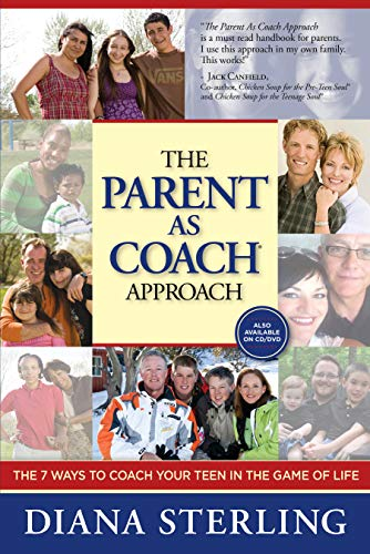 9780970225528: The Parent As Coach Approach: The 7 Ways to Coach Your Teen in the Game of Life