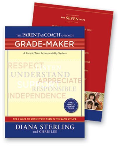 The Parent as Coach Approach-Gradmaker: Parent/Teen Accountability System: Sterling, Diana