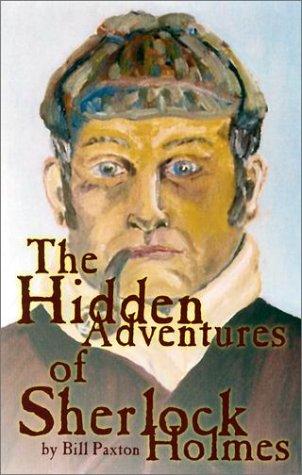 9780970229816: The Hidden Adventures of Sherlock Holmes: A Novel and Three Short Stories