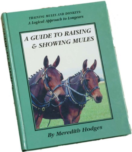 9780970230997: Guide to Raising and Showing Mules