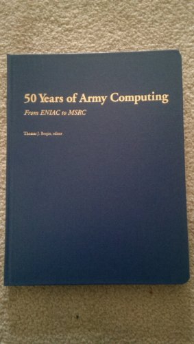 9780970231611: 50 Years of Army Computing: From ENIAC to MSRC