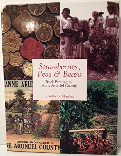 9780970235503: Strawberries, Peas & Beans: Truck Farming in Anne Arundel County