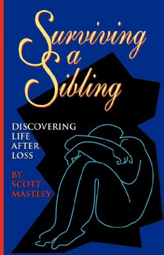 9780970236906: Surviving a Sibling: Discovering Life After Loss